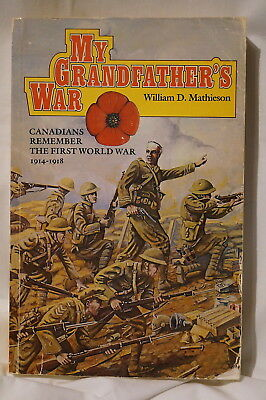 WW1 Canadian CEF My Grandfathers War 1914-1918 Reference Book