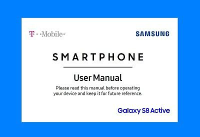 Samsung Galaxy S8 Active Smartphone User Manual (for T-Mobile model  TMO_G892U)