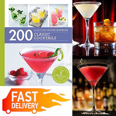 200 Classic Cocktails Easy Recipe Book Party Drinks Alcohol Paperback Hamlyn