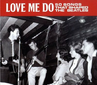 V/A Pop - Love Me Do - Songs That Shaped The Beatles [CD]