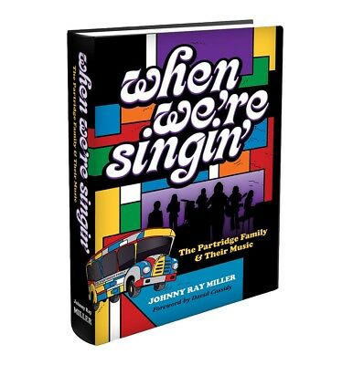 WHEN WE'RE SINGIN' - The Partridge Family & Their Music NEW BOOK! David Cassidy