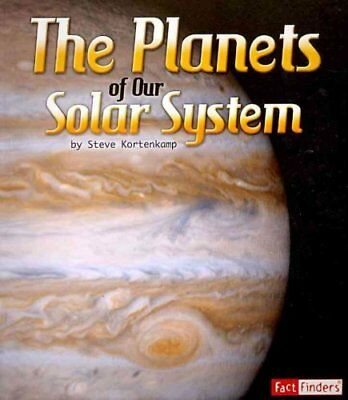 The Planets of Our Solar System by Steve Kortenkamp 9781429662413