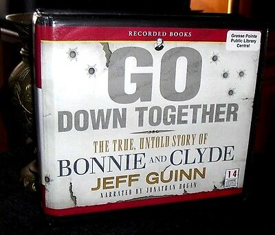 Go Down Together True Untold Story of Bonnie and Clyde by Guinn Unabridged CDs
