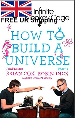 The Infinite Monkey Cage How to Build A Universe Hardcover By Prof Brian Cox