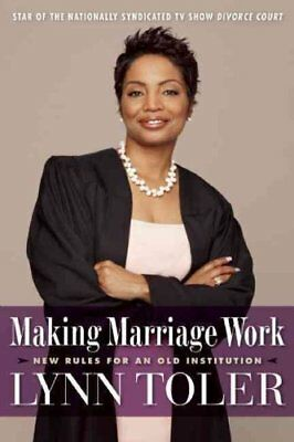 Making Marriage Work New Rules for an Old Institution 9781932841657