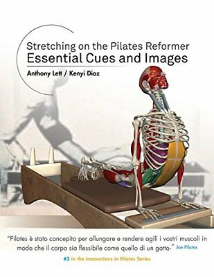 Anthony Lett STRETCHING ON THE PILATES REFORMER ESSENTIAL CUES AND IMAGES Libro