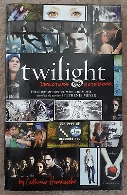 Twilight : Director's Notebook: The Story of How We Made the Movie by Catherine