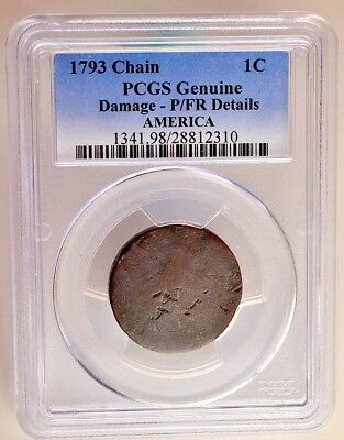 1793 Chain 1C PCGS - Genuine (Damage - P/FR Details) America