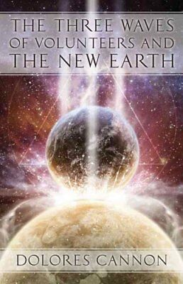 Three Waves of Volunteers and the New Earth by Dolores Cannon 9781886940154