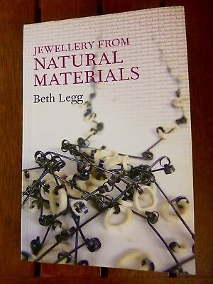 JEWELLERY FROM NATURAL MATERIALS by Beth Legg 1st Edit A & C Black.London EC.