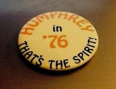 """""""Humphrey in '76 That's the Spirit!"""" Rare Vintage 1976 Pin Back Button, 1.75"""""""