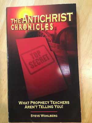 The Antichrist Chronicles (Steve Wohlberg - 108 pages)~SDA~JESUITS~PAPACY