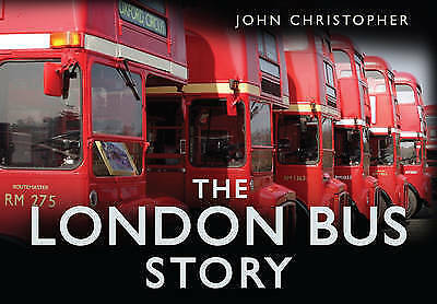 The London Bus Story by Christopher John BRAND NEW BOOK (Hardback, 2009)