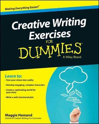 Creative Writing Exercises for Dummies by Maggie Hamand 9781118921050