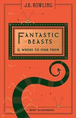 Fantastic Beasts and Where to Find Them (Hogwarts Library Book) by Newt...