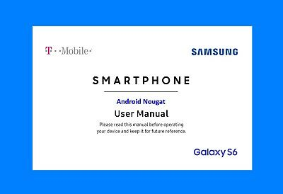 Samsung Galaxy S6 Smartphone User Manual (T-Mobile TMO-G920T, Android Nougat)