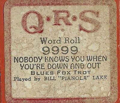 Nobody Knows You When You're Down & Out, PB Bill Lake QRS 9999 Piano Roll Orig