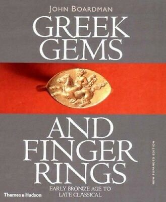 Greek Gems and Finger Rings: Early Bronze Age to Late Classical by John Boardman
