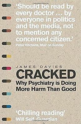Cracked Why Psychiatry Is Doing More Harm Than Good - James Davies - New Book