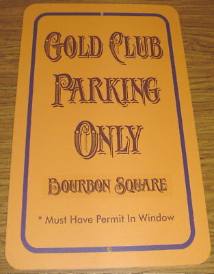 "Bourbon Square Reno Sparks Casino Gold Club Metal Parking Sign 18"" x 12"""