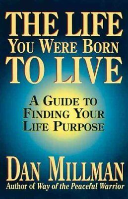 The Life You Were Born to Live Finding Your Life Purpose 9780915811601
