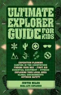 Ultimate Explorer Guide for Kids by Justin Miles 9781784930110 (Paperback, 2015)