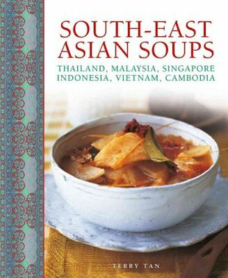 South - East Asian Soups by Terry Tan 9780754831778 (Hardback, 2016)