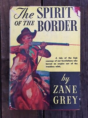 The Spirit of the Border BOOK by Zane Grey 1939 Hardcover DJ Edition