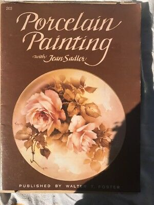 Porcelain Painting With Jean Sadler  # 203 - Walter Foster Free Postage