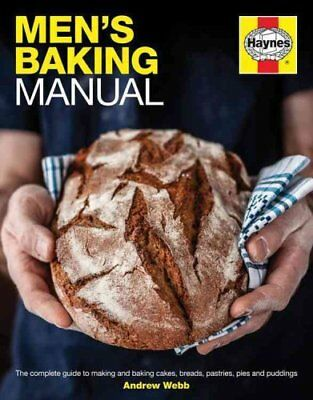 Men's Baking Manual The Complete Guide to Making and Baking Cak... 9780857338334