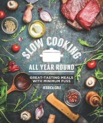 Slow Cooking All Year Round by Jessica Cole 9781742579191 (Paperback, 2016)