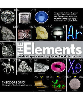 The Elements A Visual Exploration of Every Known Atom. NEW BOOK by Theodore Gray