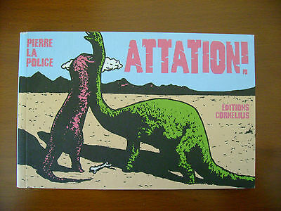 ATTATION ! - PIERRE LA POLICE - Editions cornélius 1998 - EO TBE