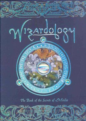 Wizardology The Book of the Secrets of Merlin by Dugald Steer 9781840113372