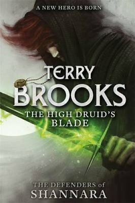 The High Druid's Blade The Defenders of Shannara by Terry Brooks 9780356502182