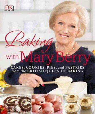 Baking with Mary Berry by Mary Berry 9781465453235 (Paperback, 2015)