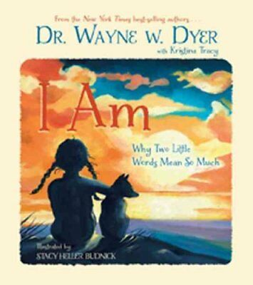 I AM Why Two Little Words Mean So Much by Dr. Wayne W. Dyer 9781401939755
