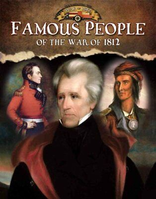 Famous People of the War of 1812 by Robin Johnson 9780778779643