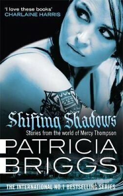 Shifting Shadows Stories From the World of Mercy Thompson 9780356505077