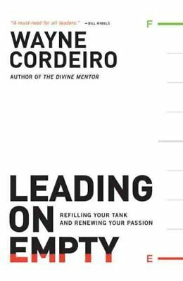 Leading on Empty Refilling Your Tank and Renewing Your Passion 9780764207594
