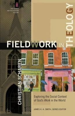 Fieldwork in Theology Exploring the Social Context of God's Wor... 9780801049309