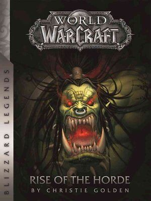 World of Warcraft: Rise of the Horde Rise of the Horde 9780989700139