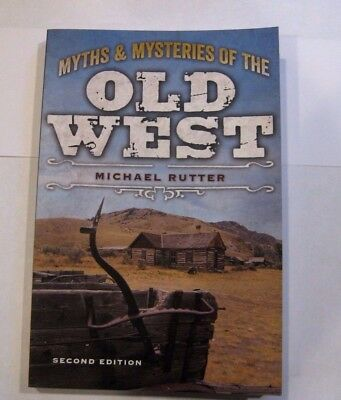 Myths & Mysteries Of The Old West