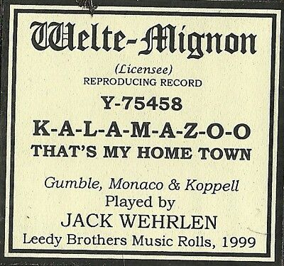 Kalamazoo, That's My Home Town, PB Jack Wehrlen DeLuxe 75458 P Piano Roll recut