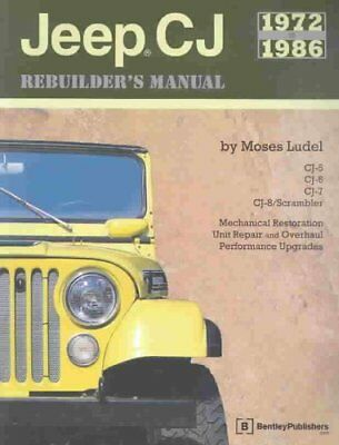 Jeep CJ Rebuilder's Manual: 1972 to 1986 by Moses Ludel 9780837601519