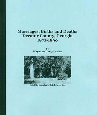 Marriages, Births and Deaths, Decatur Co., Ga. 1872-1890