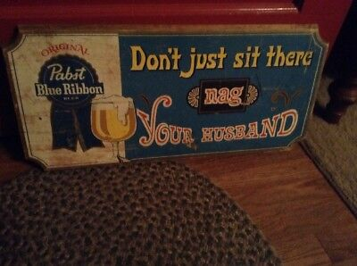 Pabst Blue Ribbon Beer Don't Just Sit There - Nag Your Husband Wood Bar Sign