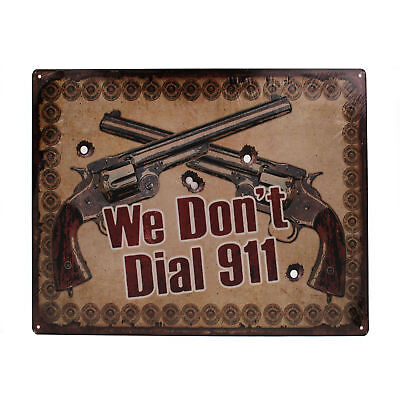 """RIVERS EDGE PRODUCTS 1532 We Don't Dial 911 Tin Sign 12""""x17"""""""