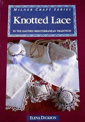 KNOTTED LACE, EASTERN MEDITERRANEAN TRADITION: E. DICKSON Crafts How-To book