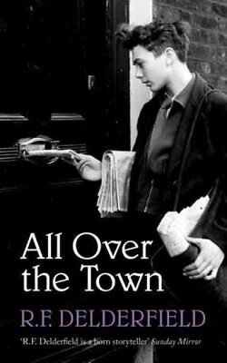 All Over the Town by R. F. Delderfield (Paperback, 2012)